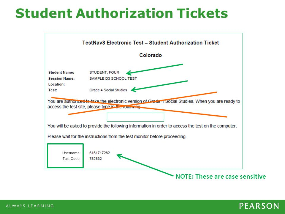 Student Authorization Tickets Username: Test Code: NOTE: These are case sensitive