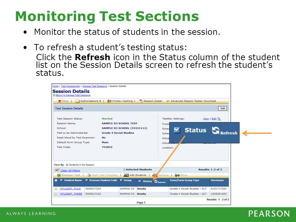 Monitoring Test Sections Monitor the status of students in the session.
