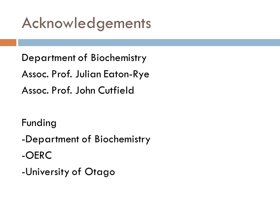 Acknowledgements Department of Biochemistry Assoc.