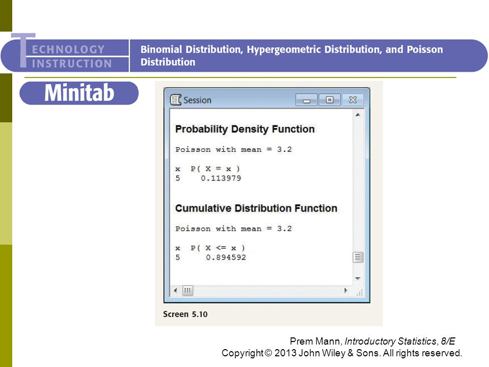 Minitab Prem Mann, Introductory Statistics, 8/E Copyright © 2013 John Wiley & Sons. All rights reserved.