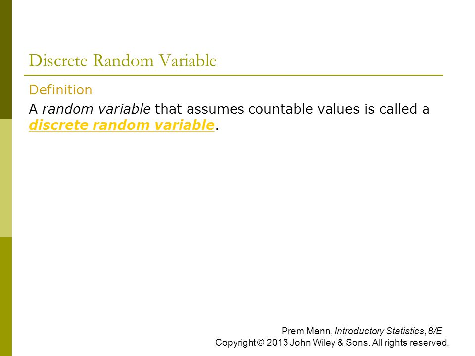 Example 5-2  Each of the following tables lists certain values of x and their probabilities.