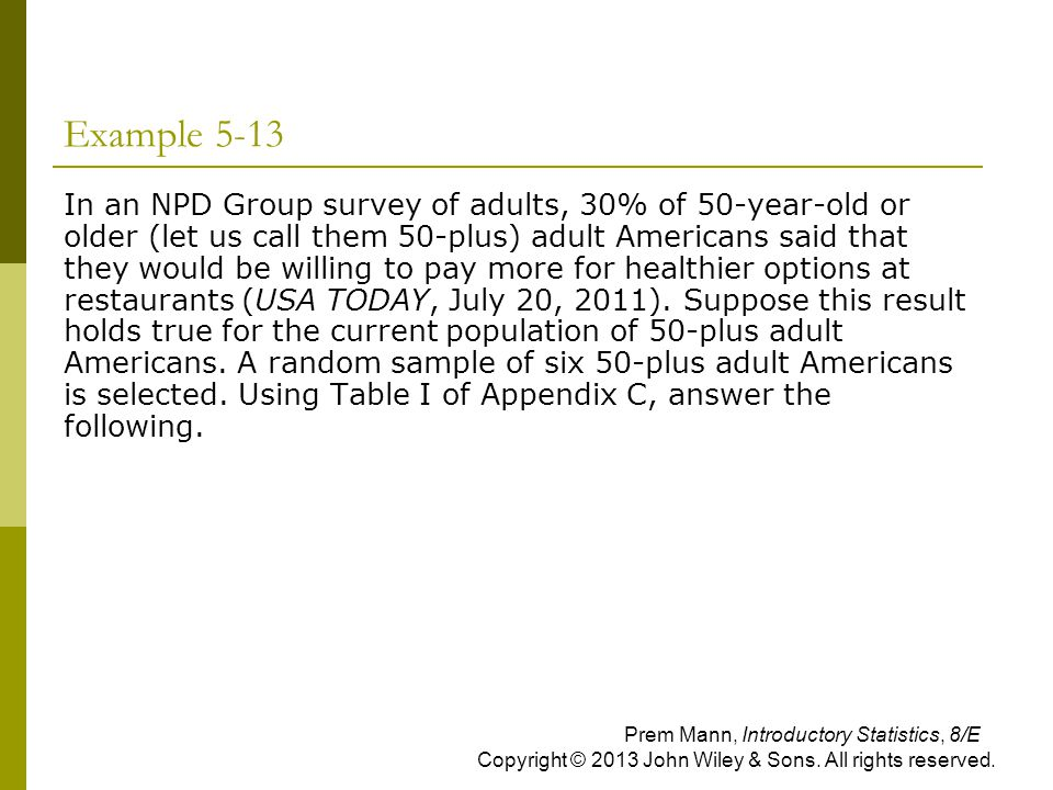 Example 5-13  In an NPD Group survey of adults, 30% of 50-year-old or older (let us call them 50-plus) adult Americans said that they would be willin