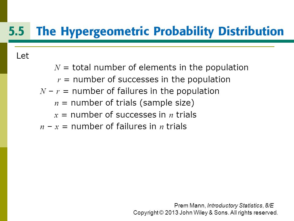 THE HYPERGEOMETRIC PROBABILITY Let N = total number of elements in the population r = number of successes in the population N – r = number of failures