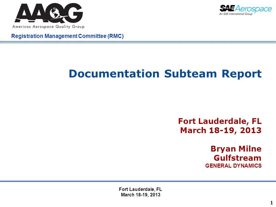 Company Confidential Registration Management Committee (RMC) 1 Documentation Subteam Report Fort Lauderdale, FL March 18-19, 2013 Bryan Milne Gulfstre