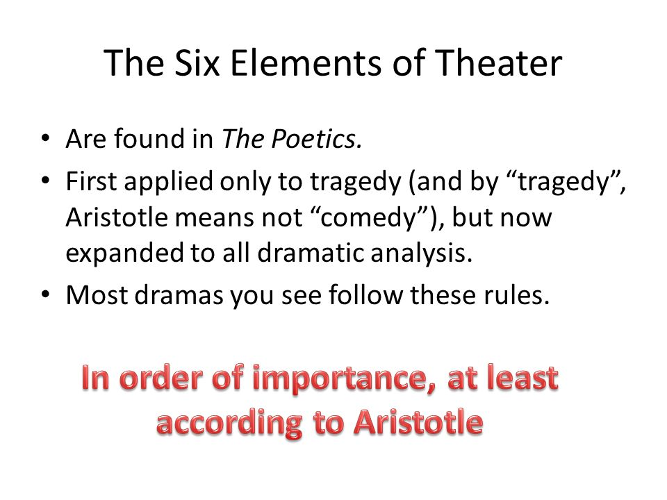 Element 1.Action/Plot The most important, according to Aristotle, element.