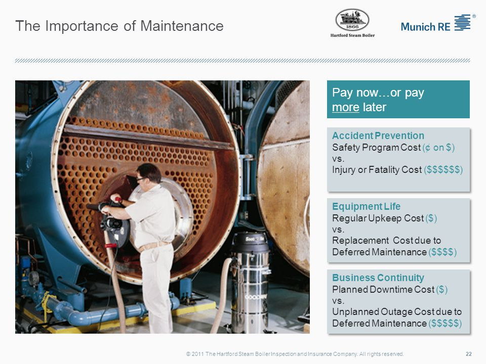 The Importance of Maintenance 22© 2011 The Hartford Steam Boiler Inspection and Insurance Company.