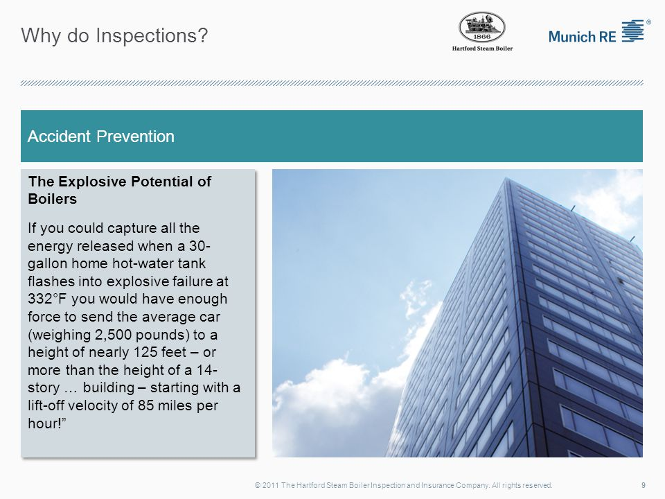 Why do Inspections. 9© 2011 The Hartford Steam Boiler Inspection and Insurance Company.