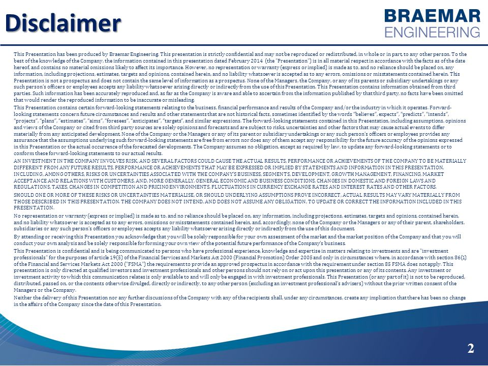 Disclaimer This Presentation has been produced by Braemar Engineering.