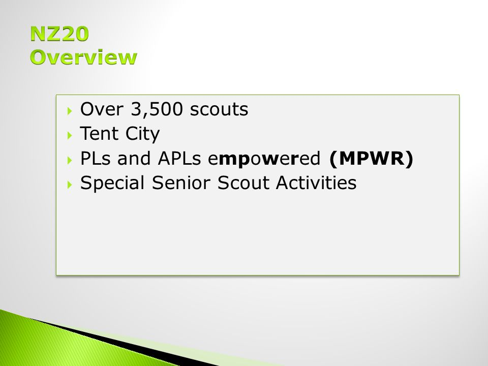  Over 3,500 scouts  Tent City  PLs and APLs empowered (MPWR)  Special Senior Scout Activities  Over 3,500 scouts  Tent City  PLs and APLs empowered (MPWR)  Special Senior Scout Activities