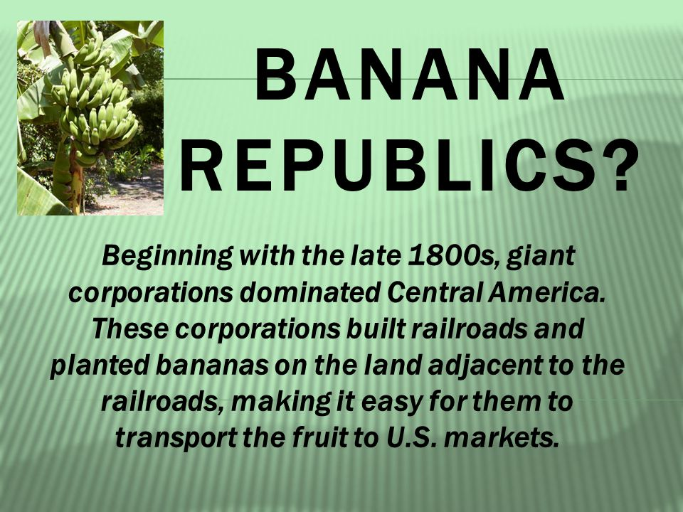 Beginning with the late 1800s, giant corporations dominated Central America.