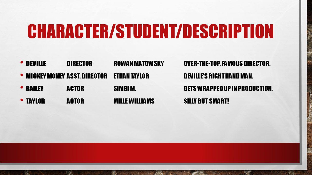 CHARACTER/STUDENT/DESCRIPTION DEVILLEDIRECTORROWAN MATOWSKYOVER-THE-TOP, FAMOUS DIRECTOR.