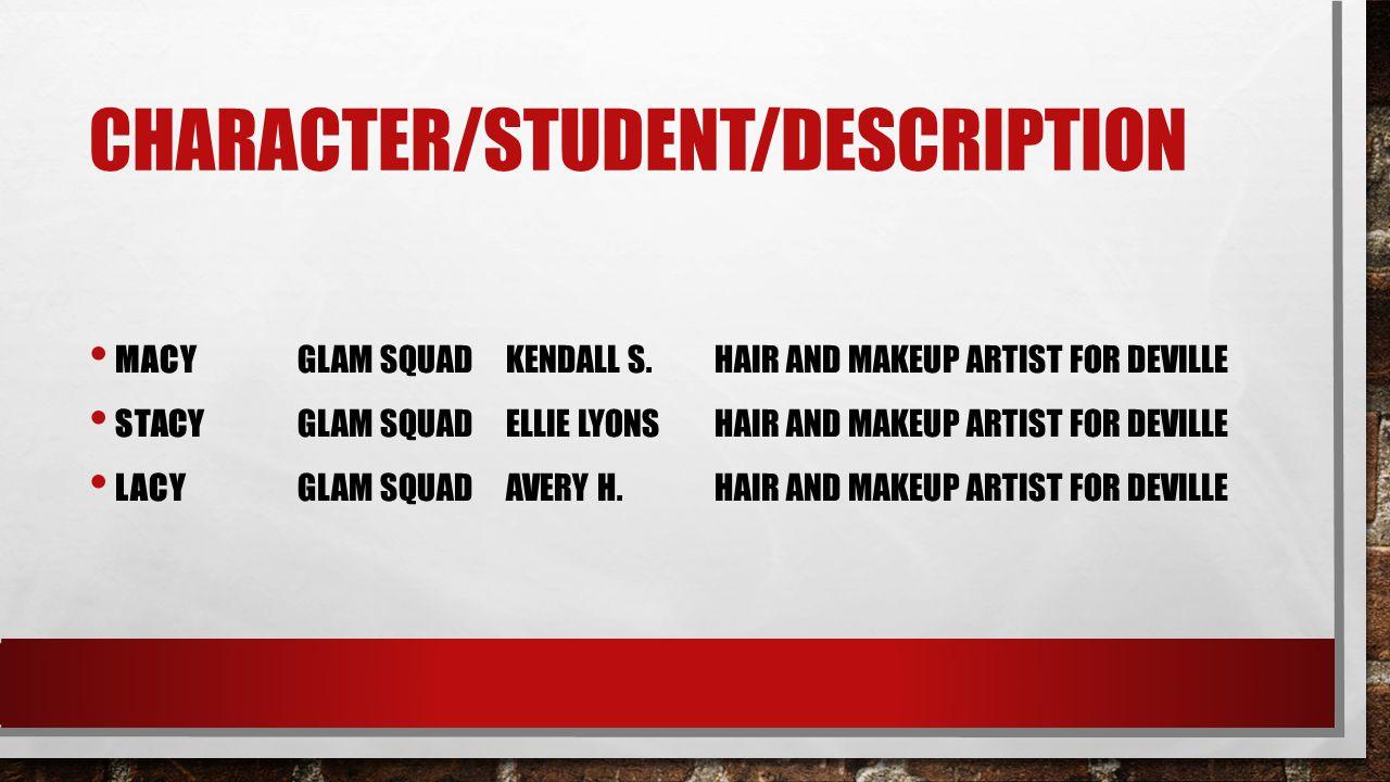 CHARACTER/STUDENT/DESCRIPTION MACYGLAM SQUADKENDALL S.