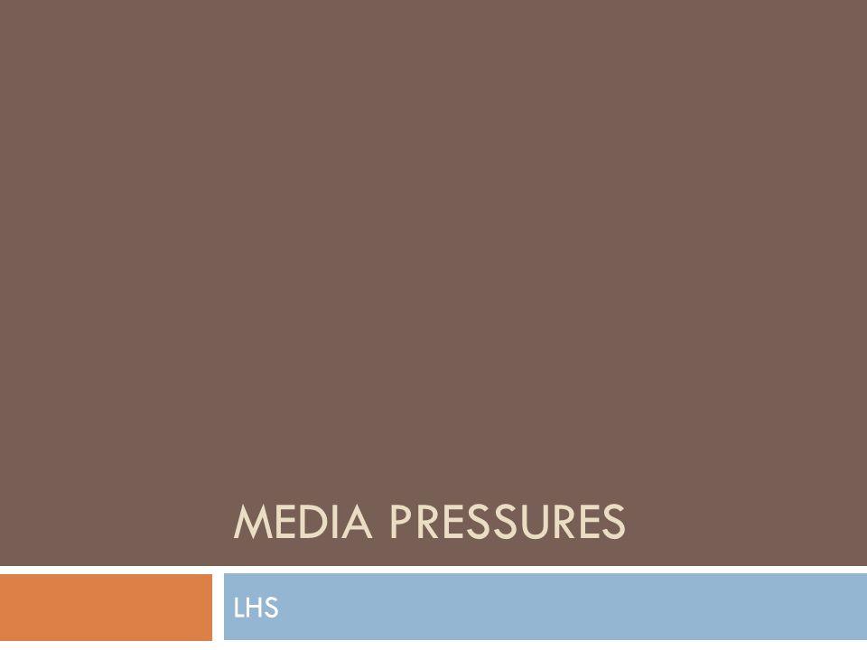 MEDIA PRESSURES LHS