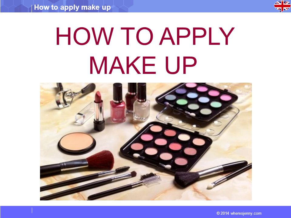 © 2014 wheresjenny.com How to apply make up HOW TO APPLY MAKE UP