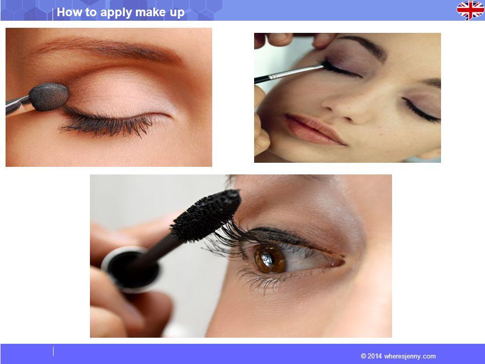 © 2014 wheresjenny.com How to apply make up