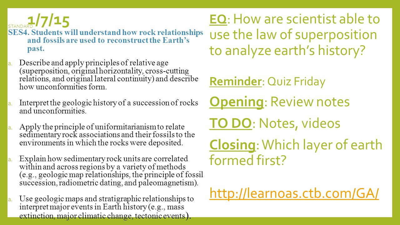 1/7/15 EQ: How are scientist able to use the law of superposition to analyze earth's history.