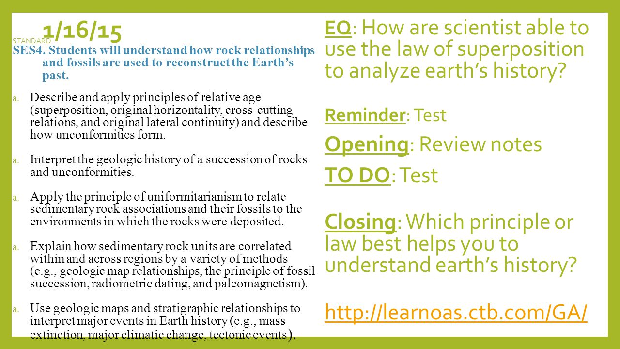1/16/15 EQ: How are scientist able to use the law of superposition to analyze earth's history.