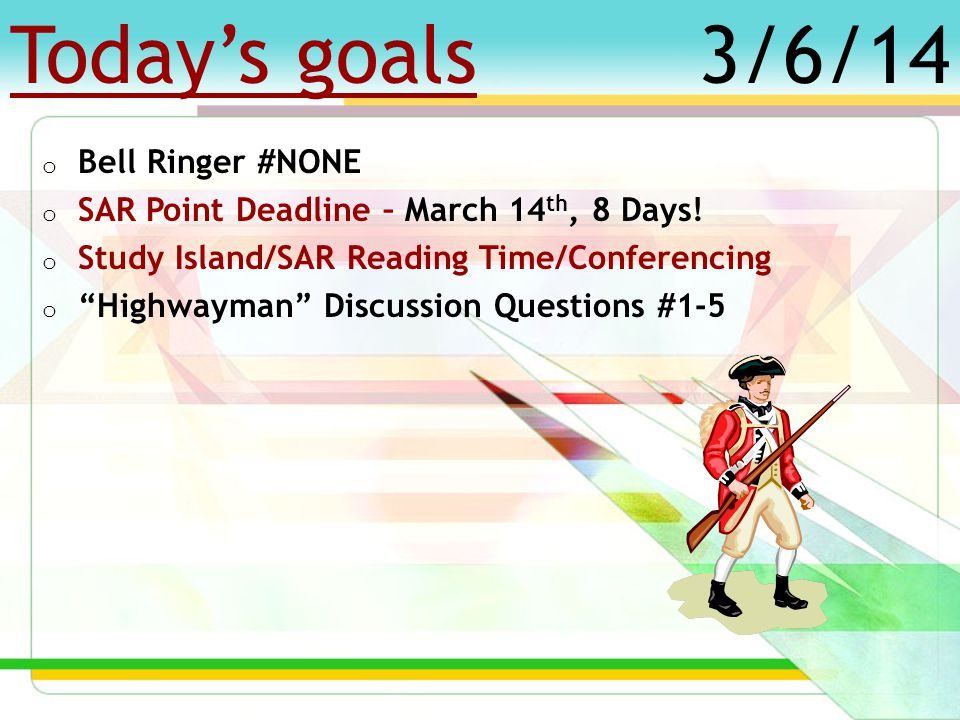 Today's goals o Bell Ringer #53 o SAR Point Deadline – March 14 th, 9 Days.