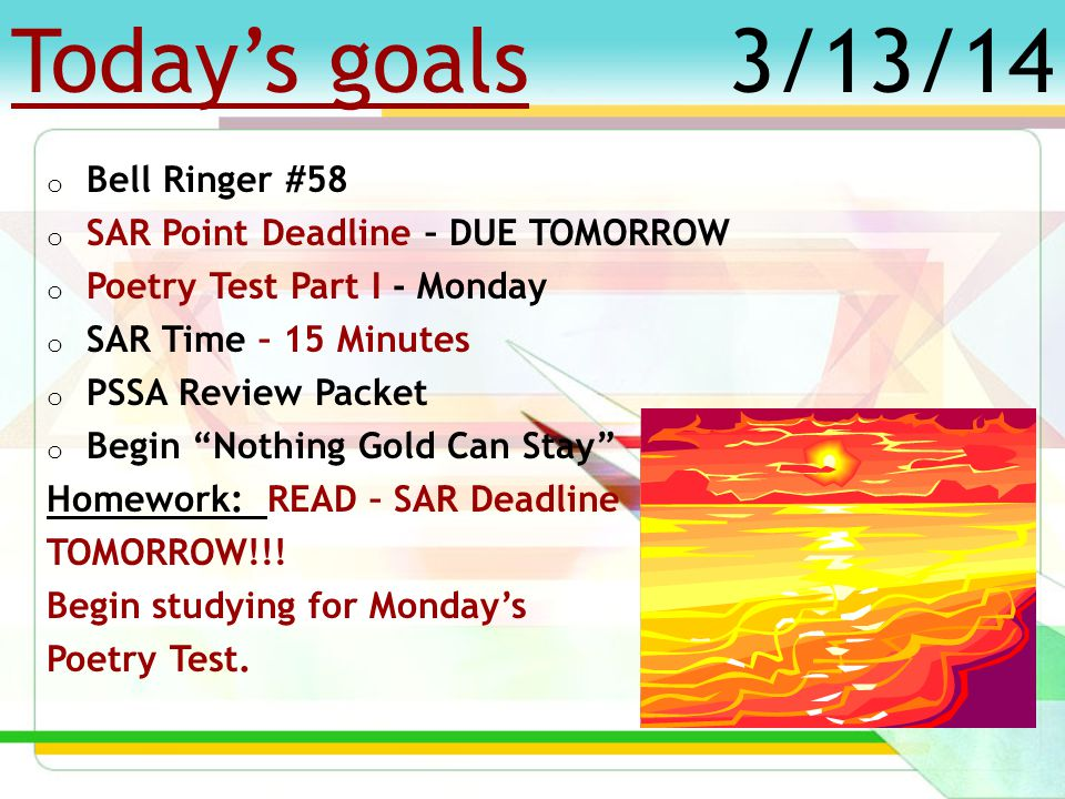 Today's goals o Bell Ringer #57 o SAR Point Deadline – March 14 th, 2 Days.