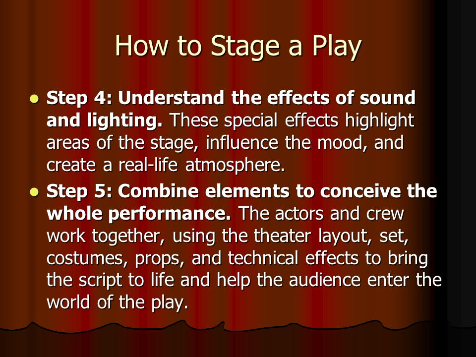 How to Stage a Play Step 2: Conceive of a dramatic set.