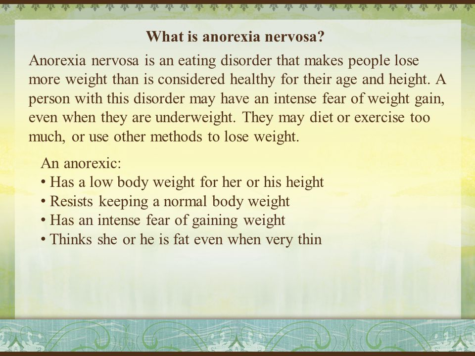 View 1 In today's society there is this fear that if you don't have the What is anorexia nervosa.