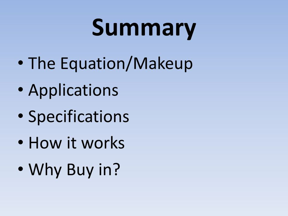 Summary The Equation/Makeup Applications Specifications How it works Why Buy in