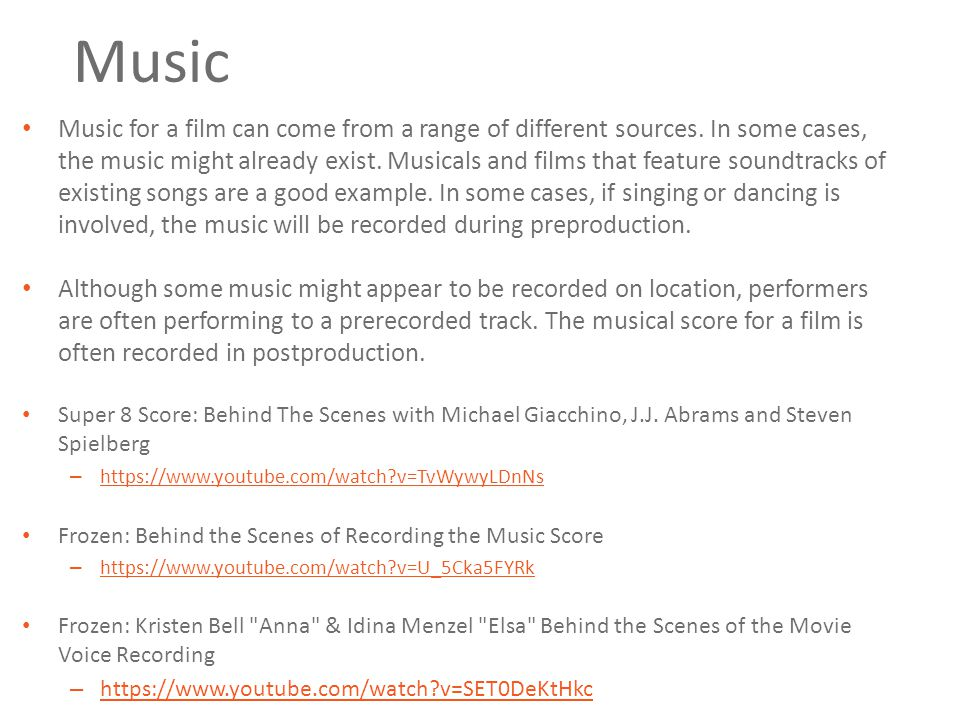 Music Music for a film can come from a range of different sources.