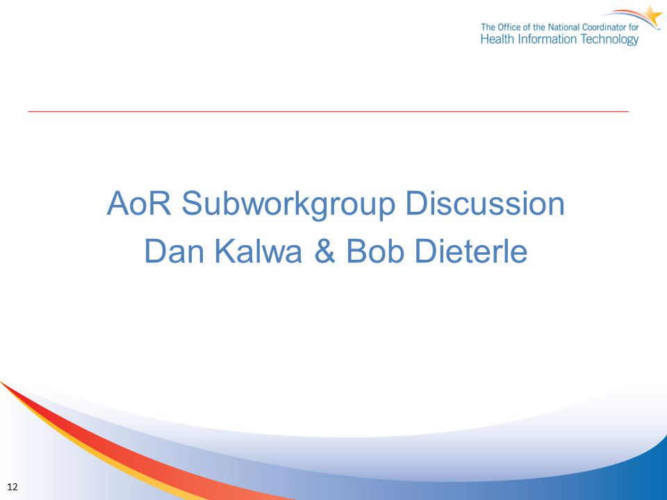 AoR Subworkgroup Discussion Dan Kalwa & Bob Dieterle 12