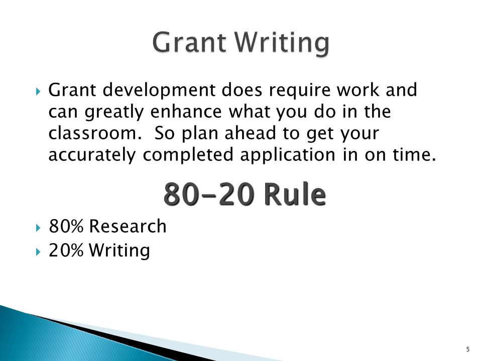  Grant development does require work and can greatly enhance what you do in the classroom.