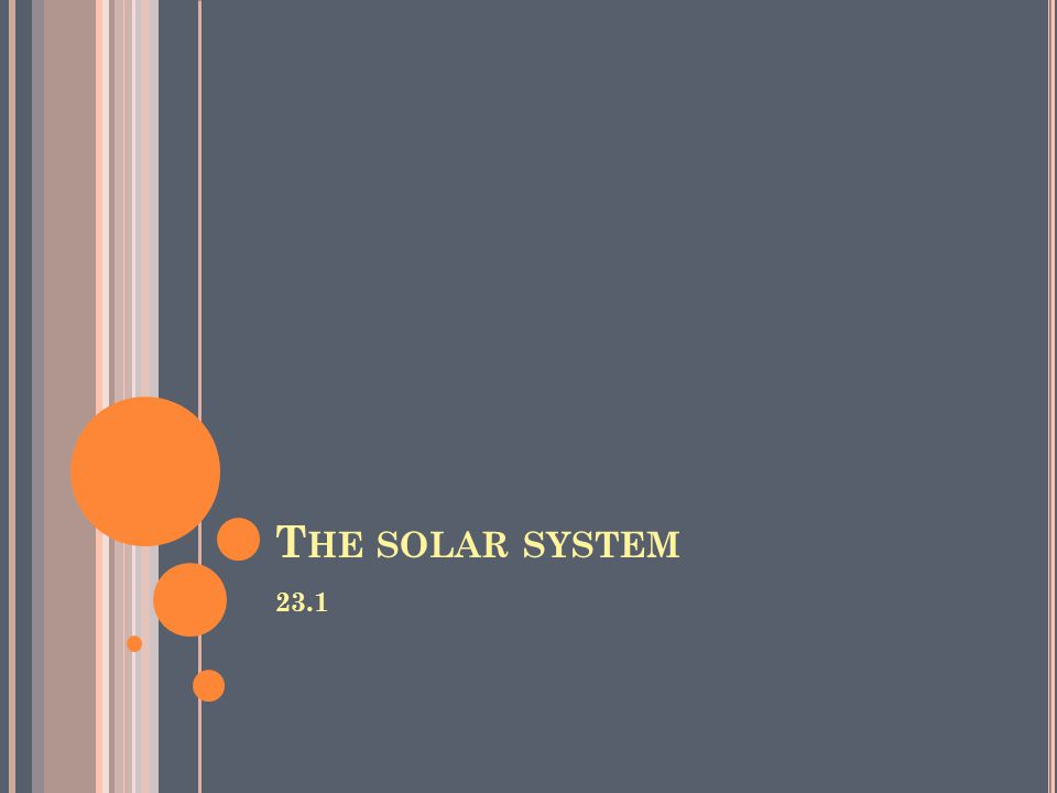T HE SOLAR SYSTEM 23.1
