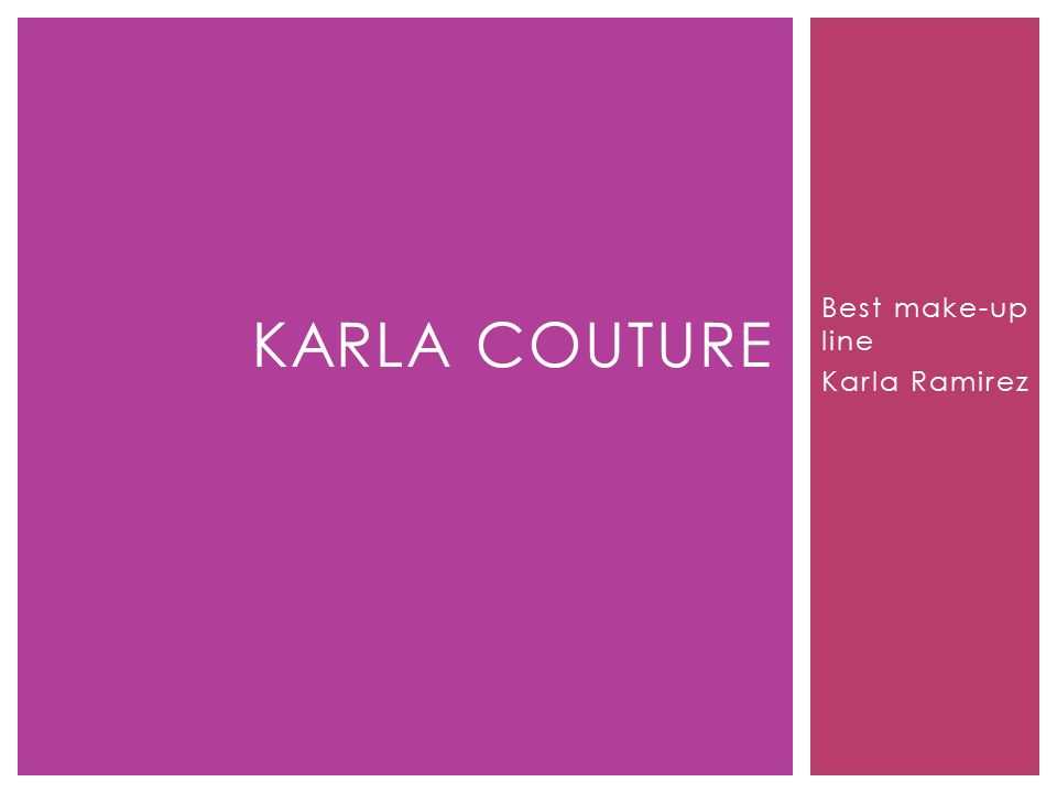 Best make-up line Karla Ramirez KARLA COUTURE