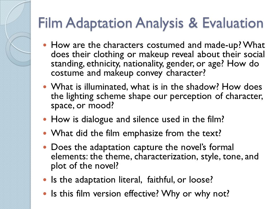 Film Adaptation Analysis & Evaluation How are the characters costumed and made-up? What does their clothing or makeup reveal about their social standi
