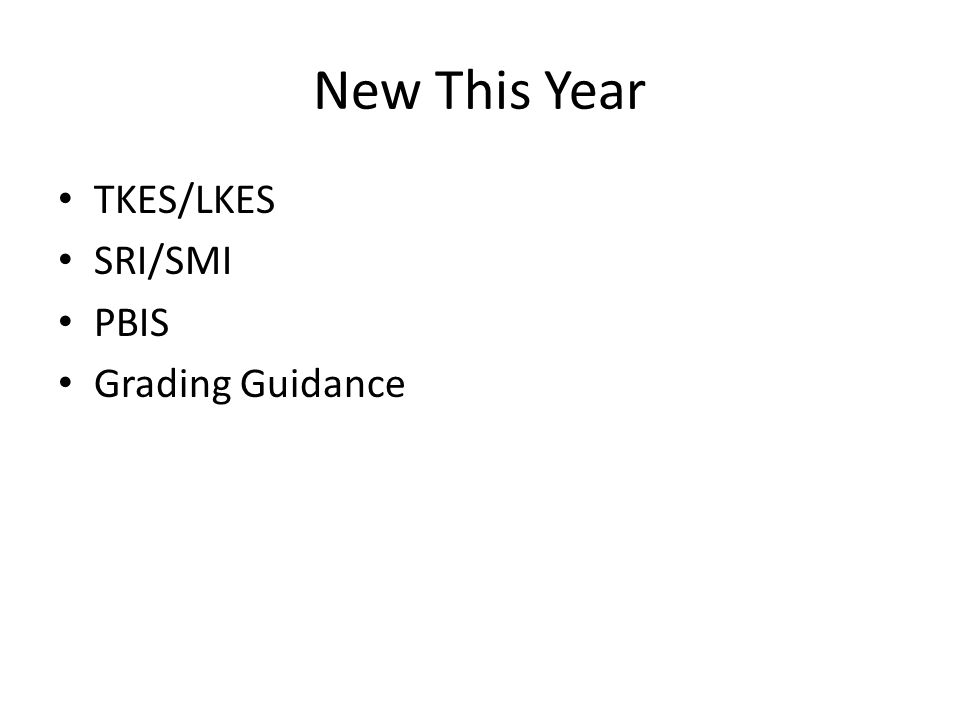 New This Year TKES/LKES SRI/SMI PBIS Grading Guidance