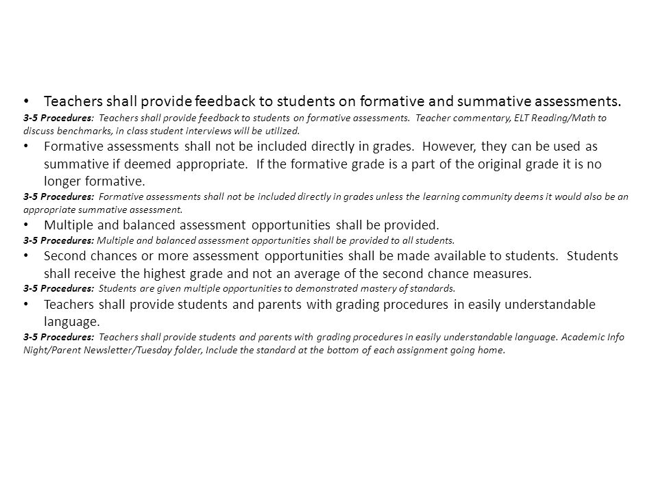 Teachers shall provide feedback to students on formative and summative assessments.
