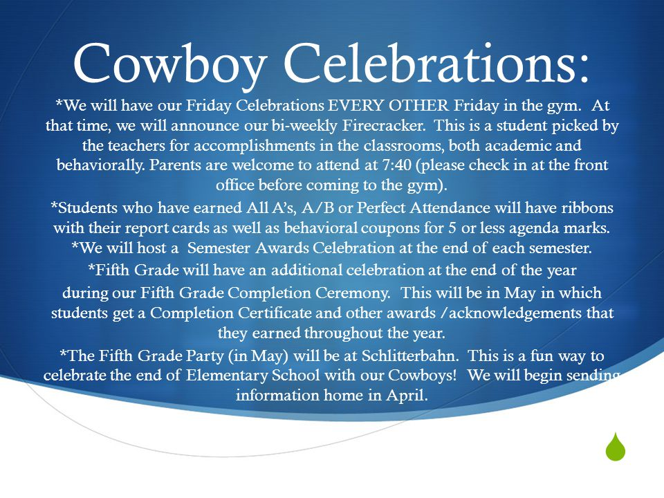  Cowboy Celebrations: *We will have our Friday Celebrations EVERY OTHER Friday in the gym.