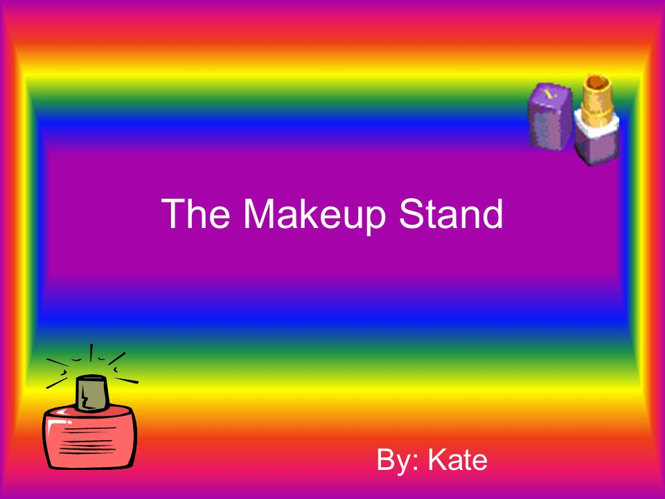 The Makeup Stand By: Kate