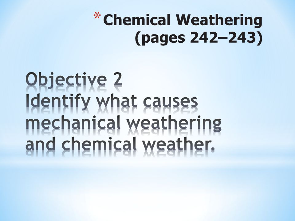* Chemical Weathering (pages 242–243)