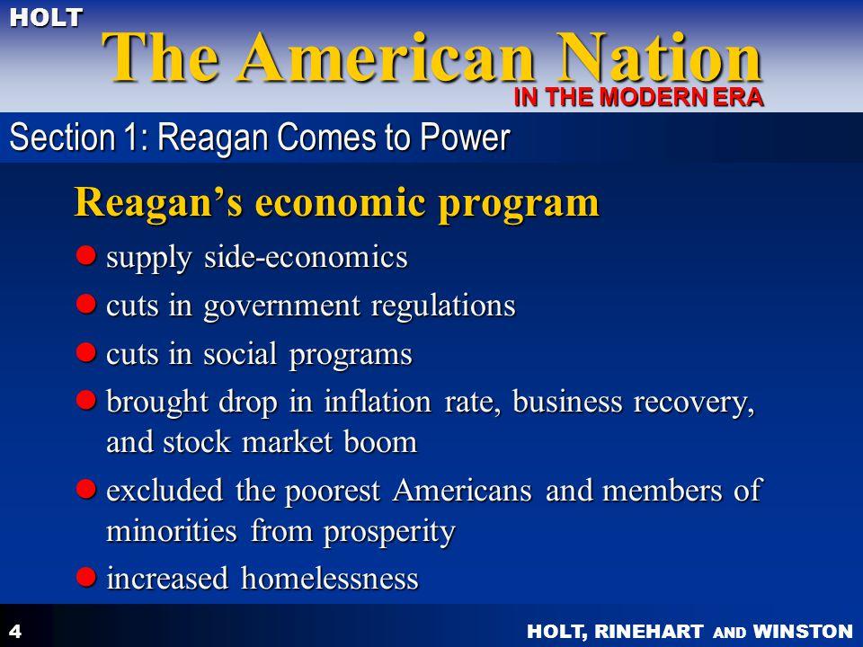 HOLT, RINEHART AND WINSTON The American Nation HOLT IN THE MODERN ERA 4 Reagan's economic program supply side-economics supply side-economics cuts in