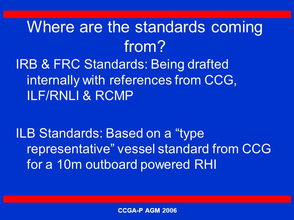 CCGA-P AGM 2006 Where are the standards coming from.