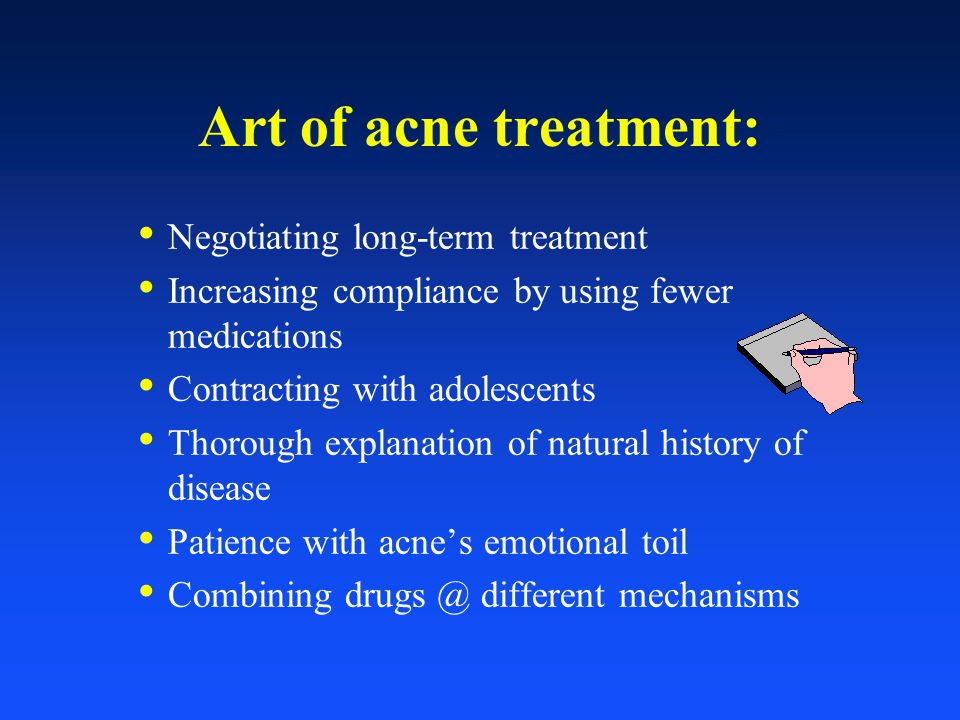 Art of acne treatment: Negotiating long-term treatment Increasing compliance by using fewer medications Contracting with adolescents Thorough explanat