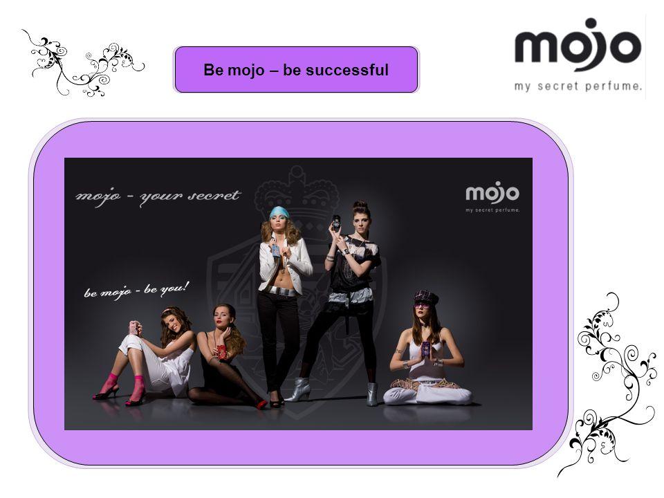 Be mojo – be successful