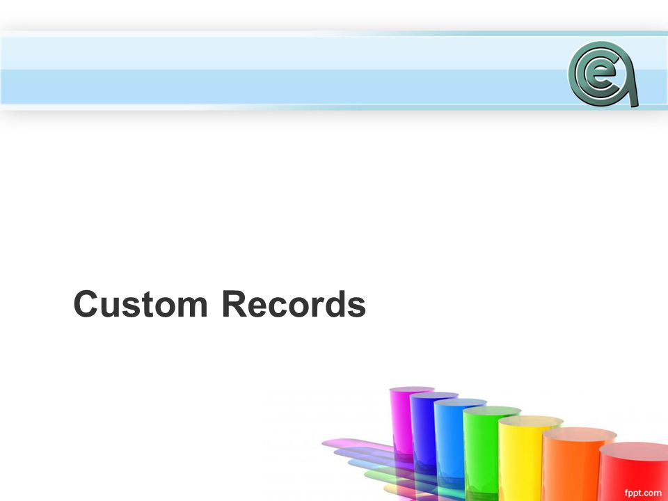 Custom Records