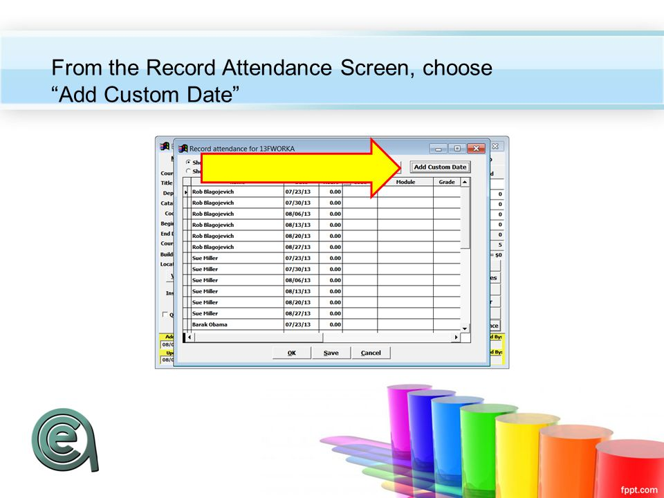 From the Record Attendance Screen, choose Add Custom Date