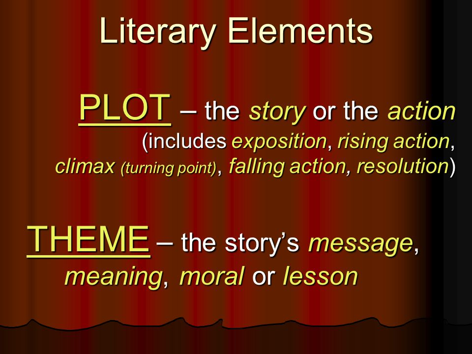 Literary Elements SUSPENSE – the conflict (also called the problem or tension) SUSPENSE – the conflict (also called the problem or tension) LANGUAGE – the script (especially the lines spoken by the characters in dialogue) LANGUAGE – the script (especially the lines spoken by the characters in dialogue)