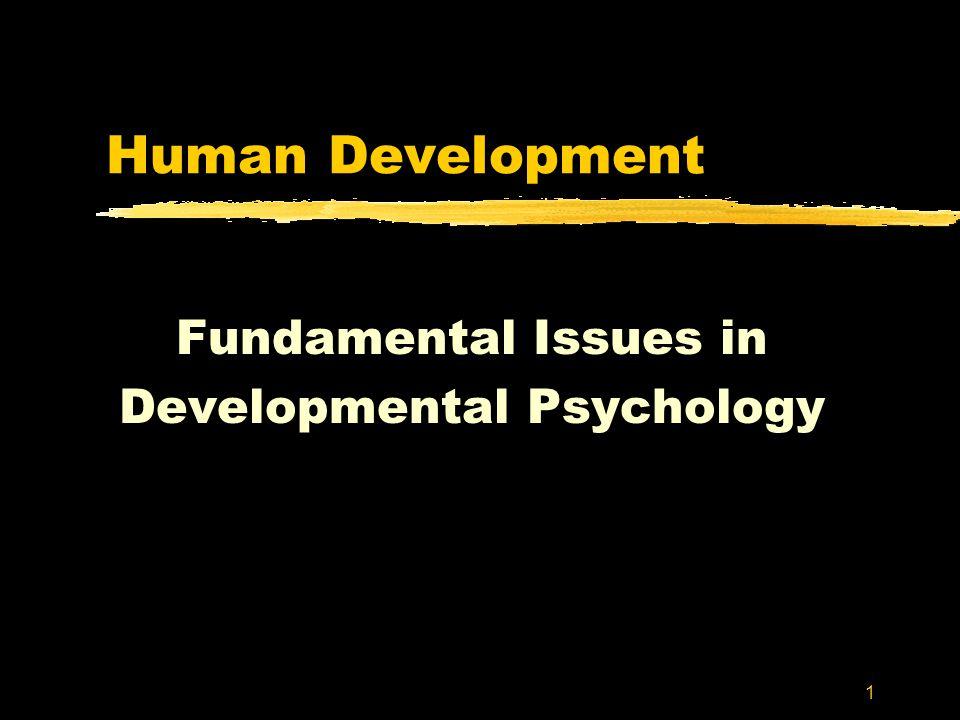 1 Human Development Fundamental Issues in Developmental Psychology