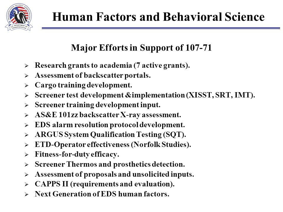 Human Factors and Behavioral Science Major Efforts in Support of 107-71  Research grants to academia (7 active grants).