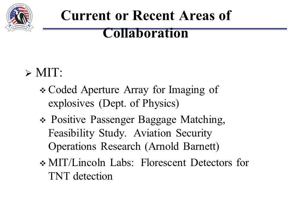 Current or Recent Areas of Collaboration  MIT:  Coded Aperture Array for Imaging of explosives (Dept.