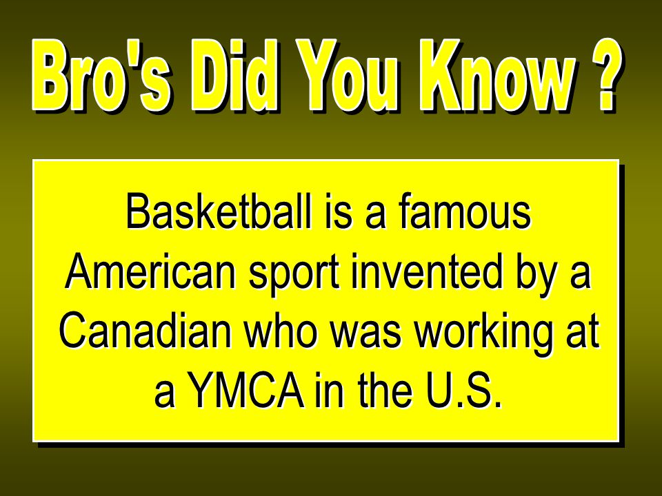 Basketball is a famous American sport invented by a Canadian who was working at a YMCA in the U.S.