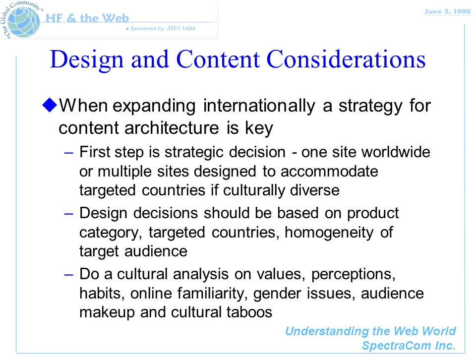 Understanding the Web World SpectraCom Inc. Design and Content Considerations uWhen expanding internationally a strategy for content architecture is k