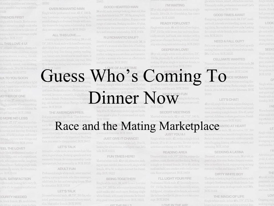 Guess Who's Coming To Dinner Now Race and the Mating Marketplace